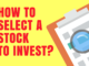 How To Select A Stock To Invest In Indian Stock Market For Consistent Returns