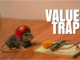 Why Nobody Talks About VALUE TRAP